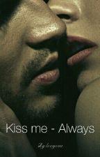Kiss me - Always by lovejomi