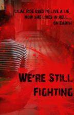 We're Still Fighting (A Zombie Apocalypse Story) by starfishinthesky