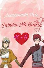 Apaixonada Pelo Sabaku No Gaara by SaNa_BrNet