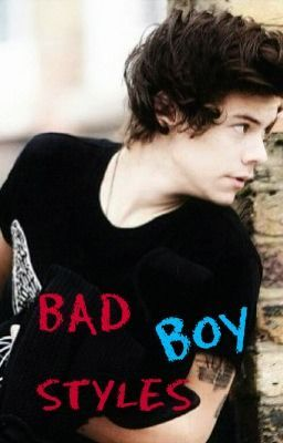 Bad Boy Styles (Harry Styles Fanfic) - Very bad Styles ...