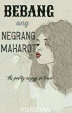 Bebang: Ang Negrang Maharot by wondrouswoman