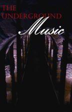 The Underground Music (Phantom of the Opera Fanfic) by MusicotheNight