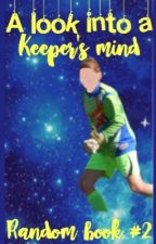 A Look Into A Keeper's Mind (Random Book #2) by righe_summerfield