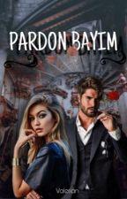 Pardon Bayım!! by ThePiedra