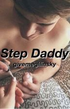 Step Daddy <> j.g by givemegilinsky