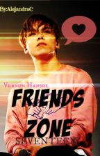 Friends Zone (SEVENTEEN Vernon y tu) by _IsYourGirlAC