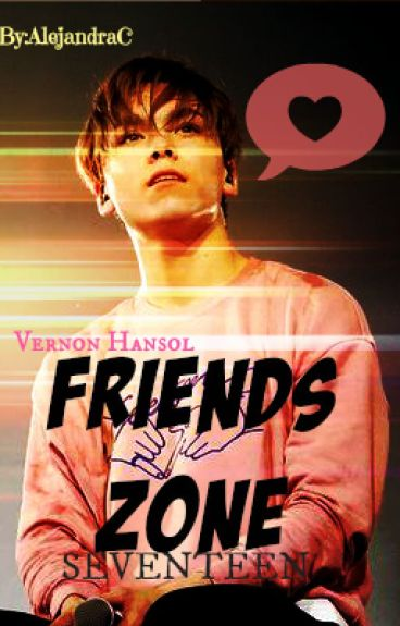 Friends Zone (SEVENTEEN Vernon y tu)