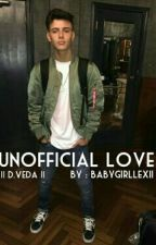 Unofficial Love | dv by babygirllexii