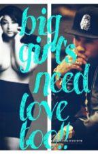 Big girls need love too! by love813