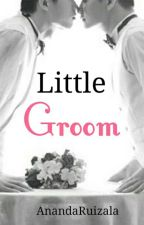 Little Groom (BoyxBoy)  by AnandaRuizala
