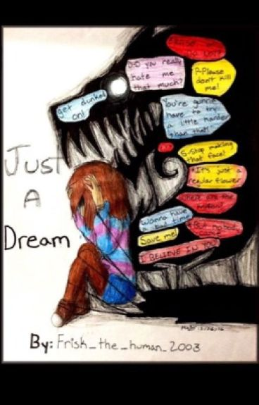 Just A Dream~ Undertale Sans x Frisk Fan Fiction {Slow updates}