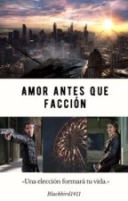 Amor Antes que Facción: Divergente. by Fourtris46Always