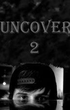 Uncover 2  {Rubelangel} by queenmangel