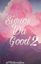 Signos Da Good 2 by Pr0blematica