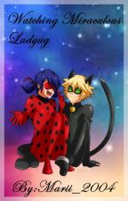 Watching Miraculous Ladybug[PAUSADA] by Marii_2004