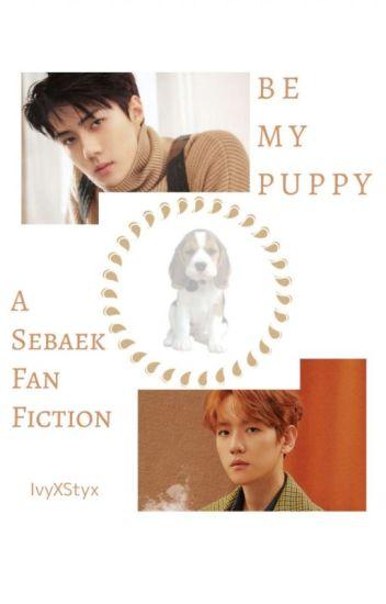 Be My Puppy. [EXO SeBaek/BaekHun Fan Fiction]