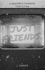 Just Friends. by Livy_Parker