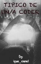 Típico de un/una coder. by ique_canel