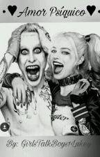 *AMOR PSIQUICO* (Joker Y Harley) by GirlsTalkBoys1Lukey