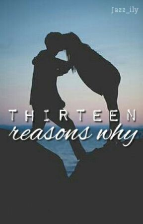 Thirteen Reasons Why { #Wattys2017 } by Jazz_ily