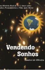 Vendendo Sonhos by TamiresTat