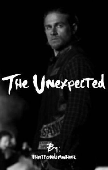 The Unexpected || Sons of Anarchy Fanfic