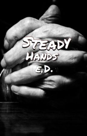 Steady Hands | E.D. by kingrethan