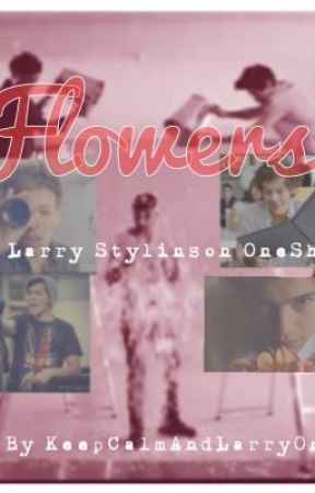 Flowers- A Larry Stylinson OneShot by KeepCalmAndLarryOn