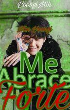 Me abrace forte °•°•°• BTS  by GarotaDosBias