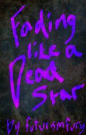 Fading Like A Dead Star by futurismfury
