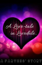 A Love-tale in Lovedale :) by Farvees47