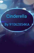Cinderella (COMPLETE) by 91062854KA
