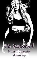 Te Salvaré. #2 by MairaCamilaA