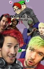 Superhero Love •{septiplier}• by fanpageawesomeness