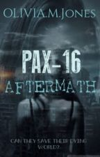 PAX-16 Aftermath (COMPLETED) by BlueButterfly117