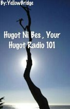 Hugot Ni Bes , Your Hugot Radio 101.2 by YellowBridge