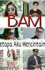 BAM (BETAPA AKU MENCINTAIMU)versi Aliprilly by HannyWijaya