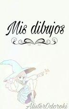 Dibujos!! ¿Dibujos? Dibujos!! by AlisterOdoroki