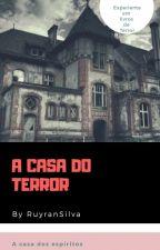 A Casa Do Terror  by RuiranSilva
