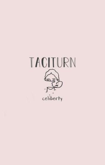 Taciturn