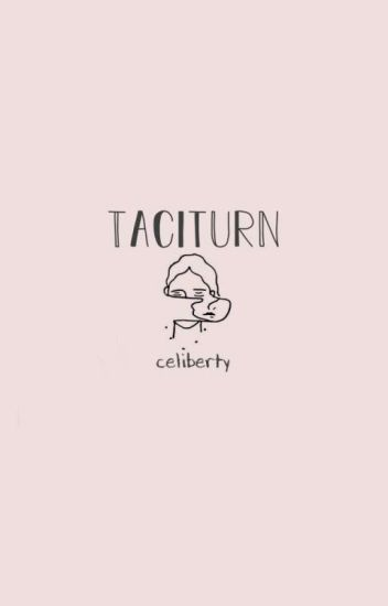 Taciturn (On Hold)