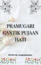 PRAMUGARI CANTIK PUJAAN HATI (#wattys2018) by dwinitha_17