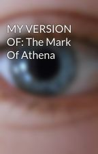 MY VERSION OF: The Mark Of Athena by BlueBellWood