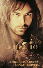 Return to Me (Kili) by emmaofthe9fingers
