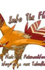 Fly Into The Flame by PokemonStories00