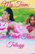 My Team: The Other Team Trilogy (On Hold) by SelfMadeBitch