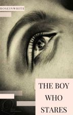 The Boy Who Stares by RoseInWhite