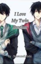 I Love My Twin Brother (YAOI) by NatsumeKeiichi