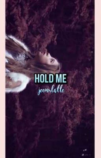 Hold Me • vk