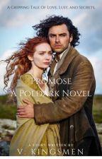 Promise (A Poldark Novel) by V_Kingsmen